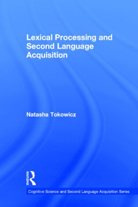 Lexical Processing and Second Language Acquisition: 1st Edition (Hardback) book cover