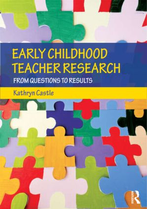 Early Childhood Teacher Research: From Questions to Results book cover