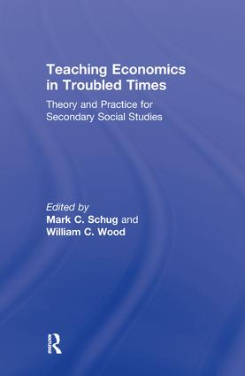 Teaching Economics in Troubled Times: Theory and Practice for Secondary Social Studies, 1st Edition (Hardback) book cover