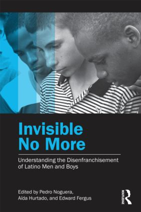 Invisible No More: Understanding the Disenfranchisement of Latino Men and Boys (Paperback) book cover