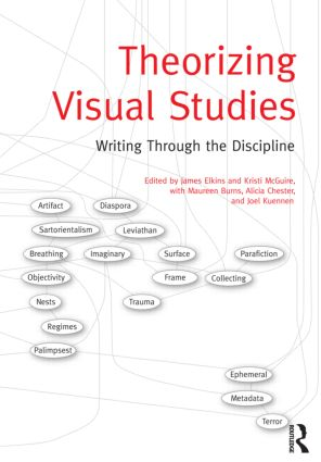Theorizing Visual Studies: Writing Through the Discipline (Paperback) book cover