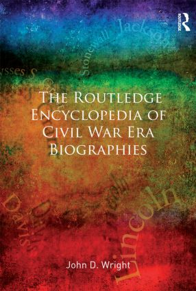 The Routledge Encyclopedia of Civil War Era Biographies (Hardback) book cover
