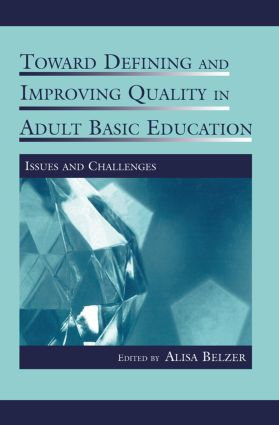 Toward Defining and Improving Quality in Adult Basic Education: Issues and Challenges (Paperback) book cover