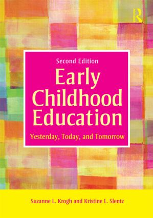 Early Childhood Education: Yesterday, Today, and Tomorrow, 2nd Edition (Paperback) book cover