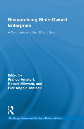 Reappraising State-Owned Enterprise: A Comparison of the UK and Italy (Hardback) book cover
