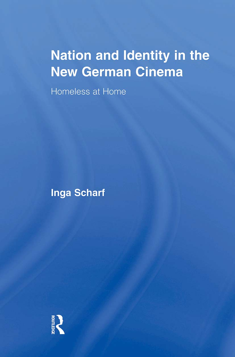 Nation and Identity in the New German Cinema: Homeless at Home (Paperback) book cover
