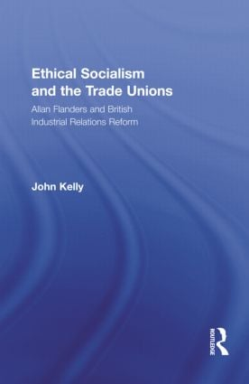 Ethical Socialism and the Trade Unions: Allan Flanders and British Industrial Relations Reform book cover