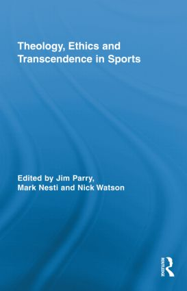 Theology, Ethics and Transcendence in Sports: 1st Edition (Hardback) book cover