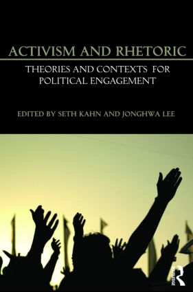 Activism and Rhetoric: Theories and Contexts for Political Engagement (Paperback) book cover