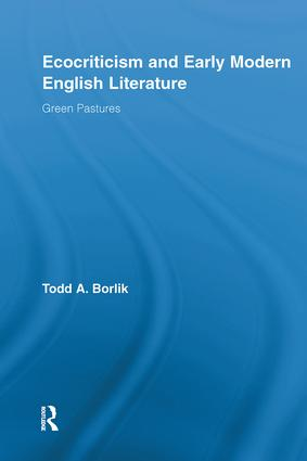 Ecocriticism and Early Modern English Literature: Green Pastures (Hardback) book cover
