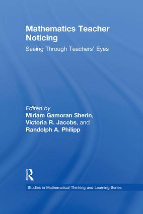 Mathematics Teacher Noticing: Seeing Through Teachers' Eyes (Hardback) book cover