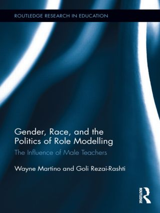 Gender, Race, and the Politics of Role Modelling: The Influence of Male Teachers (Hardback) book cover