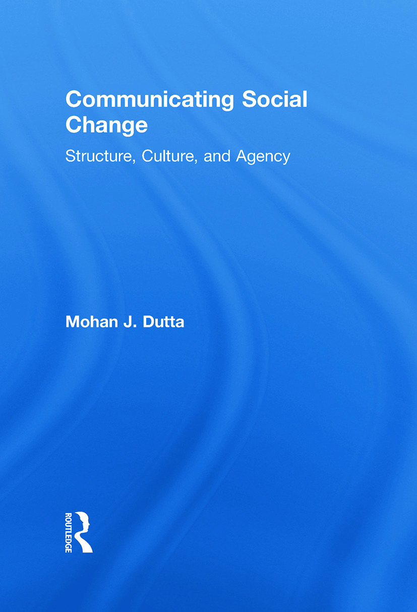 Communicating Social Change: Structure, Culture, and Agency book cover