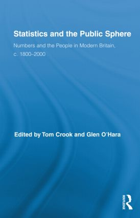 Statistics and the Public Sphere: Numbers and the People in Modern Britain, c. 1800-2000 book cover