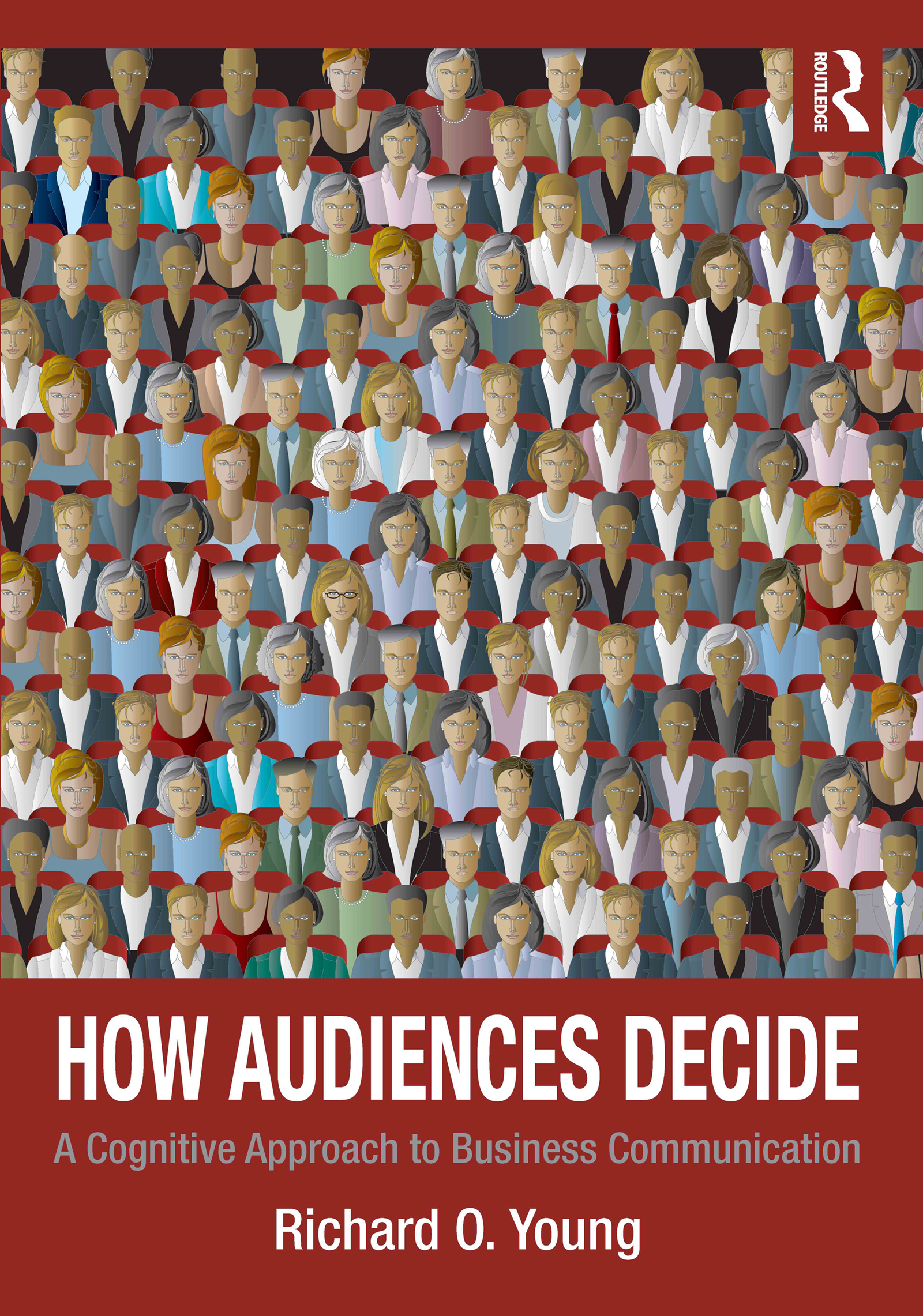 How Audiences Decide: A Cognitive Approach to Business Communication (Paperback) book cover