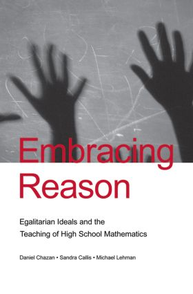 Embracing Reason: Egalitarian Ideals and the Teaching of High School Mathematics (Paperback) book cover