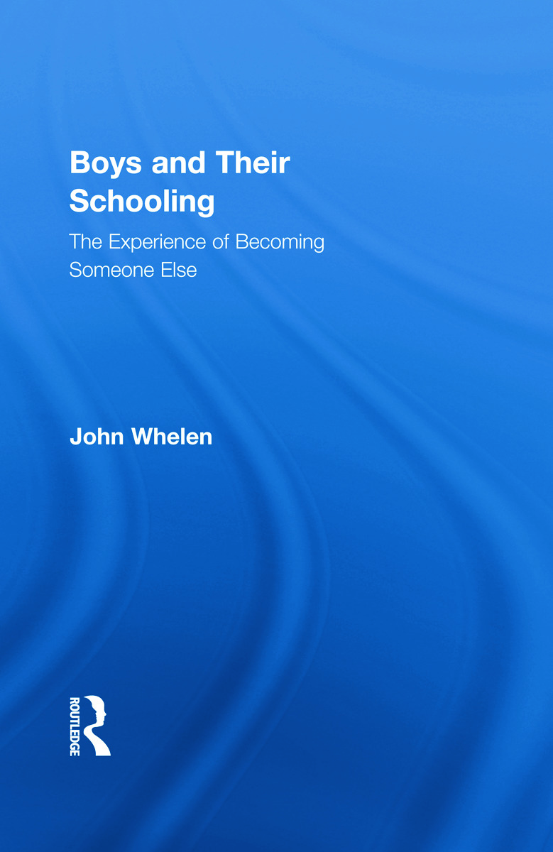 Boys and Their Schooling: The Experience of Becoming Someone Else book cover