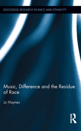 Music, Difference and the Residue of Race (Hardback) book cover