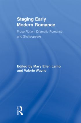 Staging Early Modern Romance: Prose Fiction, Dramatic Romance, and Shakespeare book cover