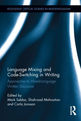 Language Mixing and Code-Switching in Writing: Approaches to Mixed-Language Written Discourse (Hardback) book cover