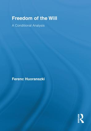 Freedom of the Will: A Conditional Analysis, 1st Edition (Hardback) book cover