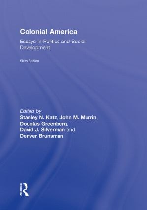 Colonial America: Essays in Politics and Social Development, 6th Edition (Hardback) book cover