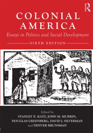Colonial America: Essays in Politics and Social Development, 6th Edition (Paperback) book cover
