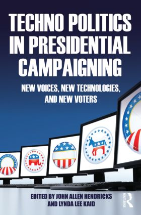 Techno Politics in Presidential Campaigning: New Voices, New Technologies, and New Voters (Paperback) book cover
