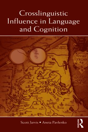 Crosslinguistic Influence in Language and Cognition: 1st Edition (Paperback) book cover