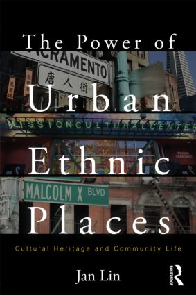 The Power of Urban Ethnic Places: Cultural Heritage and Community Life book cover