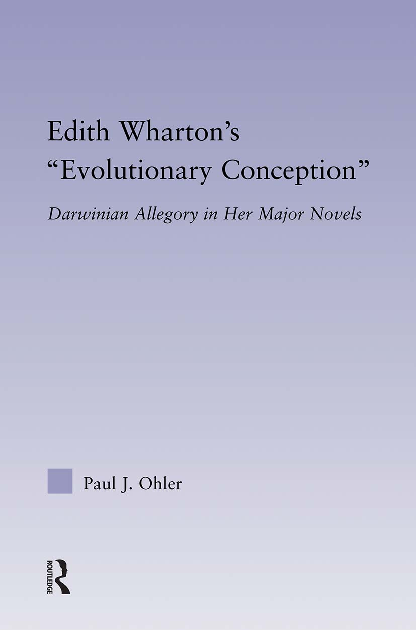 Edith Wharton's Evolutionary Conception: Darwinian Allegory in the Major Novels (Paperback) book cover