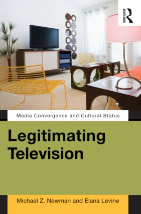 Legitimating Television: Media Convergence and Cultural Status (e-Book) book cover