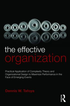The Effective Organization: Practical Application of Complexity Theory and Organizational Design to Maximize Performance in the Face of Emerging Events., 1st Edition (Paperback) book cover