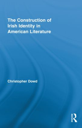 The Construction of Irish Identity in American Literature: 1st Edition (Hardback) book cover