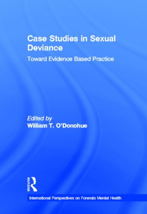 Case Studies in Sexual Deviance: Toward Evidence Based Practice book cover