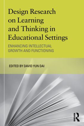 Design Research on Learning and Thinking in Educational Settings: Enhancing Intellectual Growth and Functioning book cover