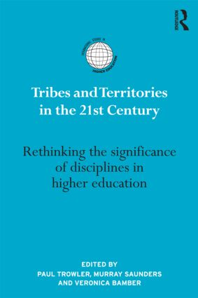 Tribes and Territories in the 21st Century: Rethinking the significance of disciplines in higher education (Hardback) book cover