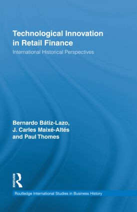 Technological Innovation in Retail Finance: International Historical Perspectives (Hardback) book cover