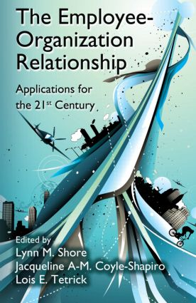 The Employee-Organization Relationship: Applications for the 21st Century (Hardback) book cover