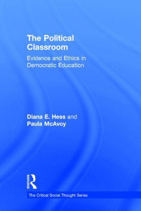 The Political Classroom: Evidence and Ethics in Democratic Education, 1st Edition (Hardback) book cover