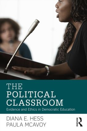 The Political Classroom: Evidence and Ethics in Democratic Education (Paperback) book cover
