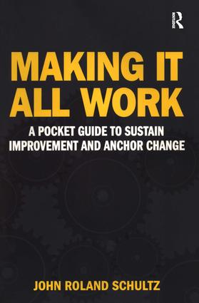 Making It All Work: A Pocket Guide to Sustain Improvement And Anchor Change, 1st Edition (Paperback) book cover