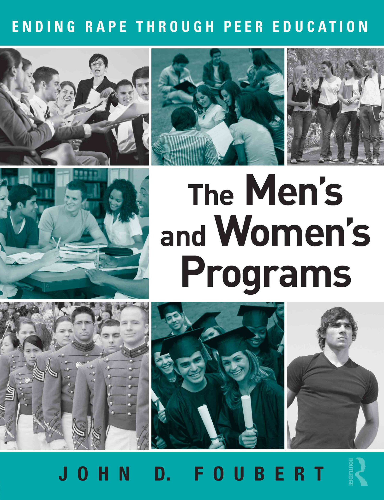 The Men's and Women's Programs: Ending Rape through Peer Education (Paperback) book cover