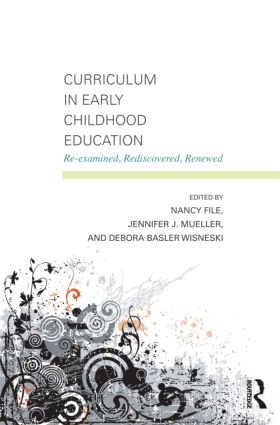 Curriculum in Early Childhood Education: Re-examined, Rediscovered, Renewed (Paperback) book cover