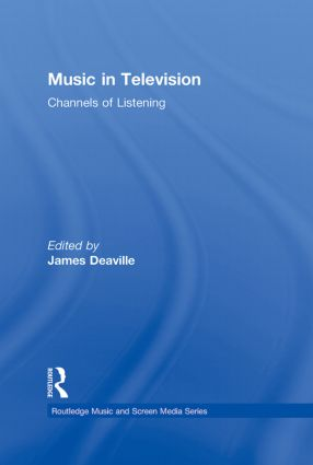 Music in Television: Channels of Listening, 1st Edition (Hardback) book cover