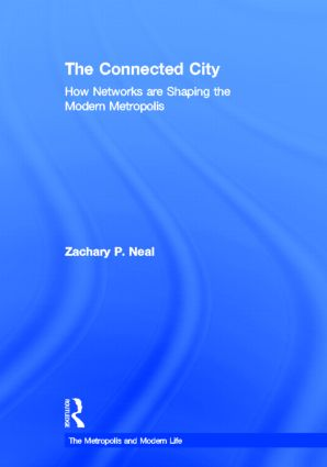 The Connected City: How Networks are Shaping the Modern Metropolis book cover