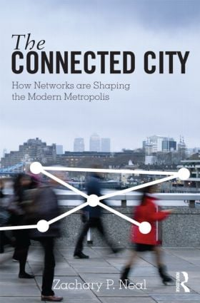 The Connected City: How Networks are Shaping the Modern Metropolis (Paperback) book cover