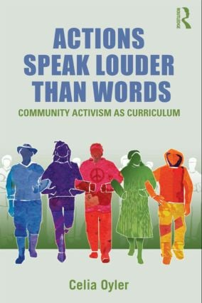 Actions Speak Louder than Words: Community Activism as Curriculum, 1st Edition (Paperback) book cover