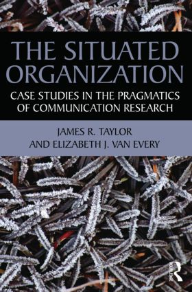 The Situated Organization: Case Studies in the Pragmatics of Communication Research, 1st Edition (Paperback) book cover