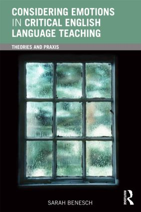 Considering Emotions in Critical English Language Teaching: Theories and Praxis (Paperback) book cover